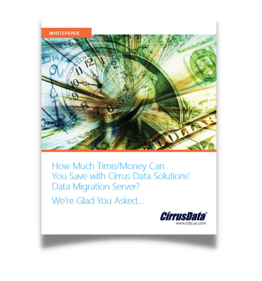 How Much Time Money Can You Save with Cirrus Data Solutions' Data Migration Server
